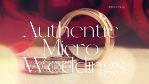 Authentic Micro Weddings