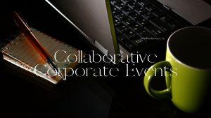 Collaborative Corporate Events